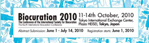 Call for abstracts for Biocuration 2010 (October 11-14, 2010 in Tokyo, Japan)